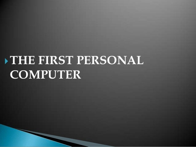  THE   FIRST PERSONALCOMPUTER