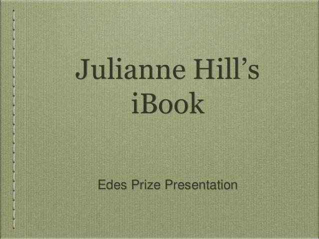 Julianne Hill's iBook Edes Prize Presentation