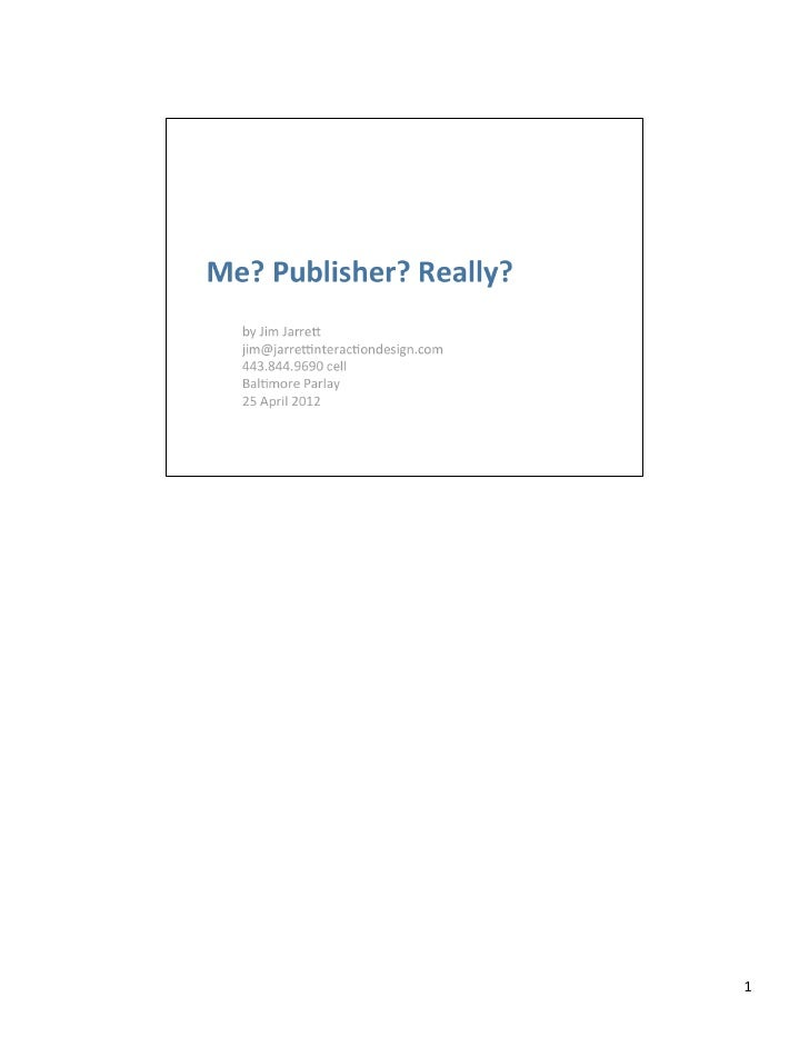 Me? Publisher? Really? - A Hands on Guide to Self Publishing to the iTunes Store
