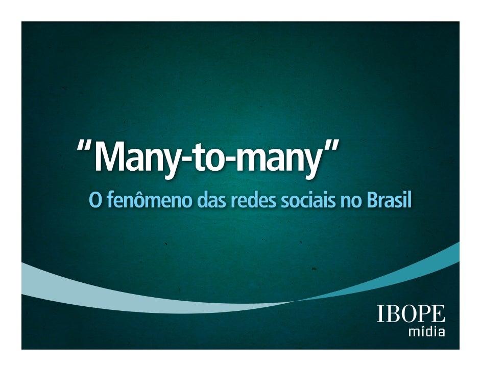 "Pesquisa IBOPE: ""Many to many'"