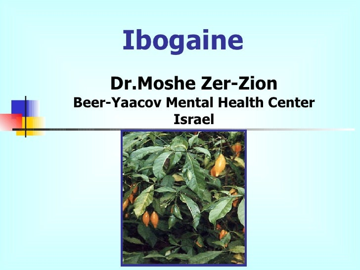 Ibogaine Dr.Moshe Zer -Zion Beer-Yaacov Mental Health Center Israel