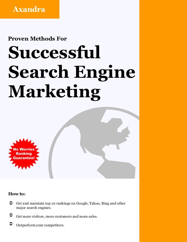AxandraProven Methods ForSuccessfulSearch EngineMarketingHow to:                     þÜ Get and maintain top 10 rankings o...
