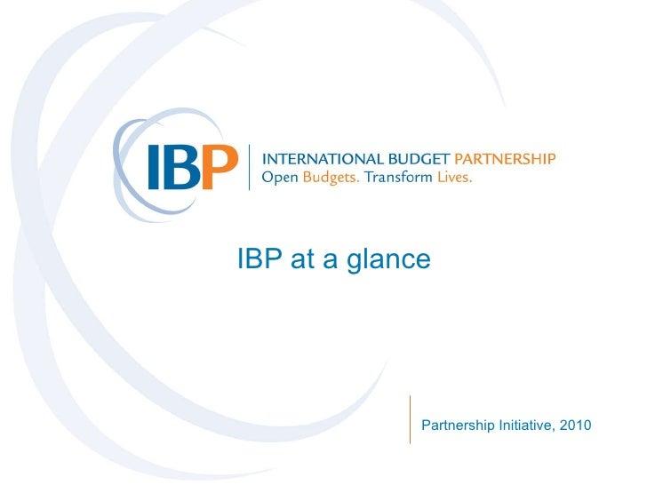 IBP at a glance Partnership Initiative, 2010