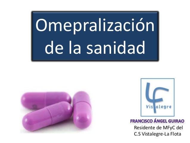 Omepralización de la sanidad  Residente de MFyC del C.S Vistalegre-La Flota