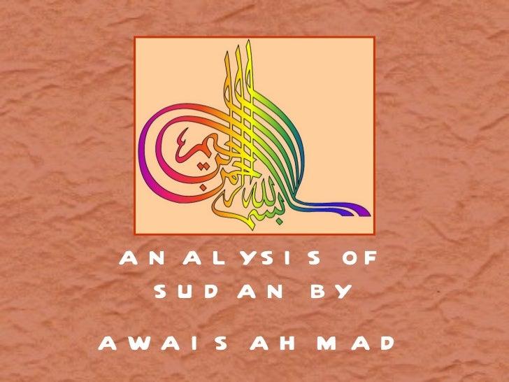 ANALYSIS OF SUDAN BY AWAIS AHMAD CIIT/FA09-MBA-027/LHR