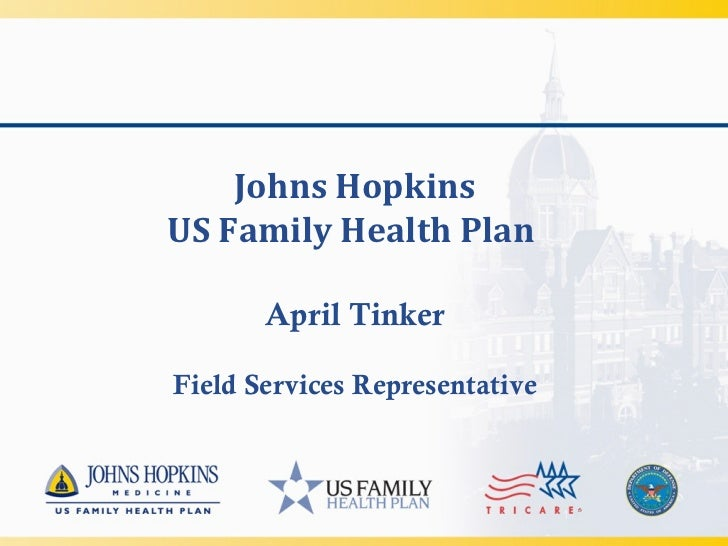 Johns HopkinsUS Family Health Plan       April TinkerField Services Representative                                1