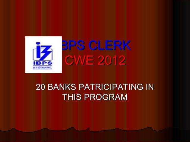 IBPS CLERK      CWE 201220 BANKS PATRICIPATING IN      THIS PROGRAM