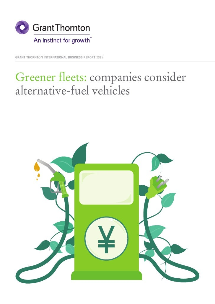 GRANT THORNTON INTERNATIONAL BUSINESS REPORT 2012Greener fleets: companies consideralternative-fuel vehicles