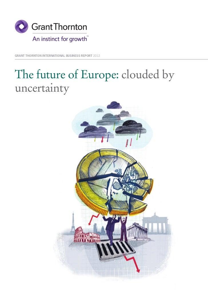 INTERNATIONAL BUSINESS REPORT 2012  Future Of Europe