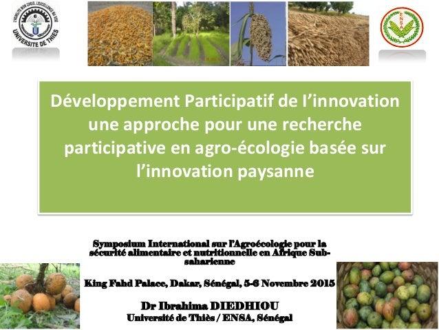 Développement Participatif de I'innovation une approche pour une recherche participative en agro-écologie basée sur l'inno...
