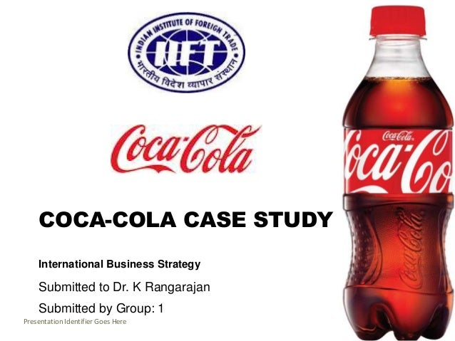 coca cola international business strategy for globalization Global business strategy of coca-cola - download as word doc (doc / docx), pdf file (pdf), text file (txt) or read online this document explains the global.