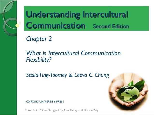 Understanding InterculturalUnderstanding Intercultural CommunicationCommunication Second EditionSecond Edition Chapter 2 W...