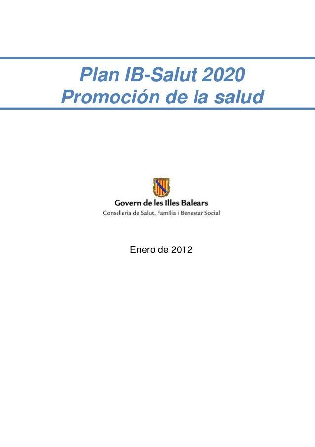Plan IB-Salut 2020Promoción de la salud       Enero de 2012