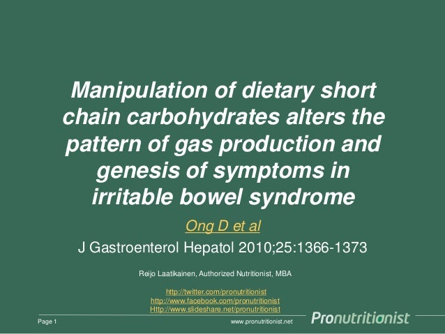www.pronutritionist.net Manipulation of dietary short chain carbohydrates alters the pattern of gas production and genesis...