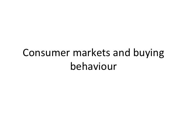 Consumer markets and buying        behaviour