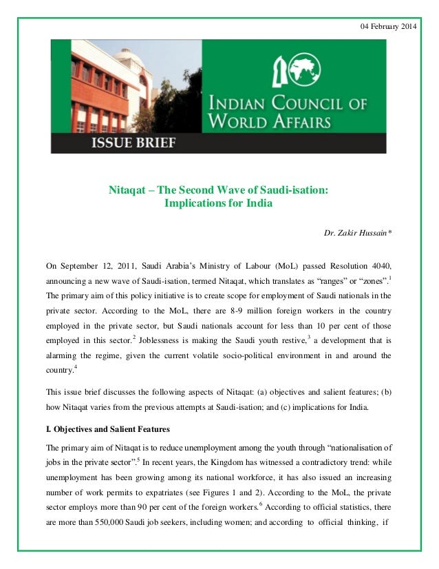 04 February 2014  Nitaqat – The Second Wave of Saudi-isation: Implications for India Dr. Zakir Hussain*  On September 12, ...