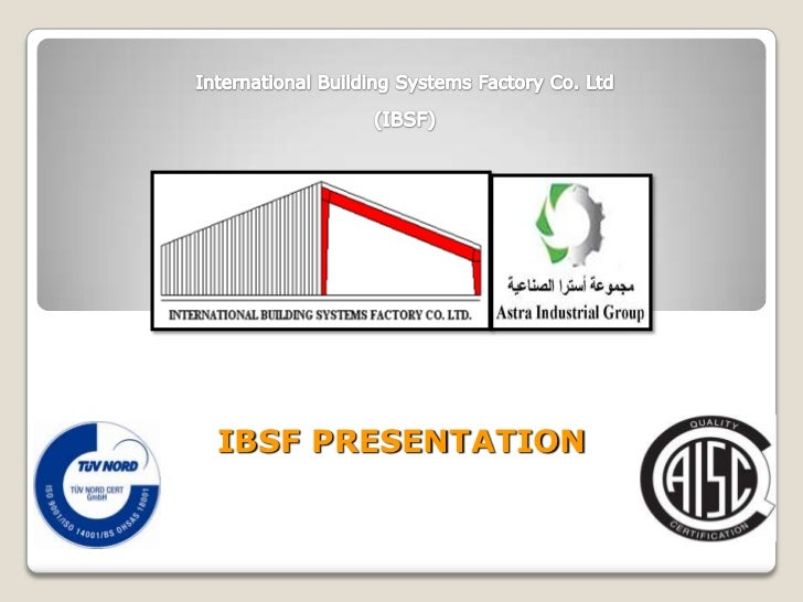 International Building Systems Factory Co. Ltd<br />(IBSF)<br />IBSF PRESENTATION<br />