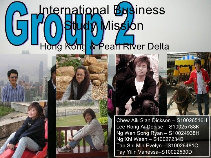 International Business      Study Mission Hong Kong & Pearl River Delta                      Chew Aik Sian Dickson – S1002...
