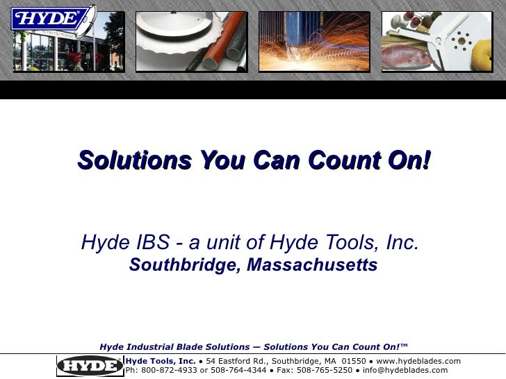 Hyde IBS - a unit of Hyde Tools, Inc.  Southbridge, Massachusetts Solutions You Can Count On!