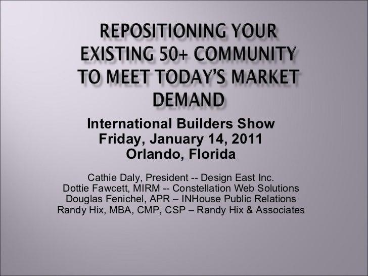 International Builders Show Friday, January 14, 2011 Orlando, Florida Cathie Daly, President -- Design East Inc. Dottie Fa...