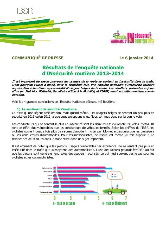 COMMUNIQUÉ DE PRESSE  Le 6 janvier 2014  Résultats de l'enquête nationale d'INsécurité routière 2013-2014 Il est important...
