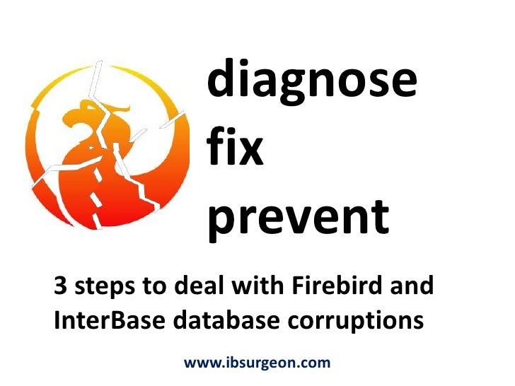 How IBSurgeon can help you diagnose, fix and prevent corruptions of Firebird and InterBase databases