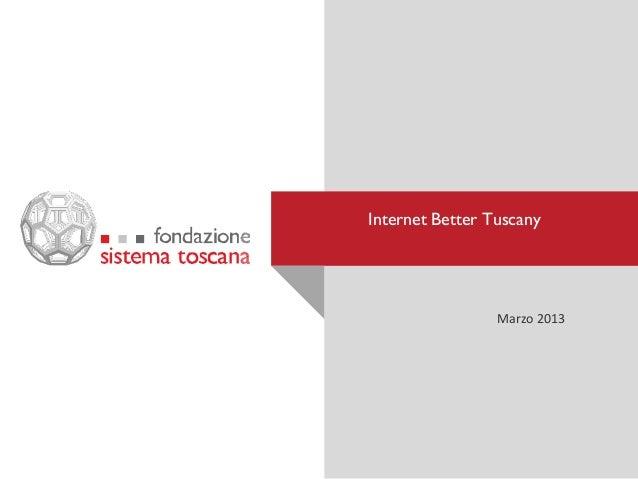 Internet Better Tuscany                 Marzo 2013