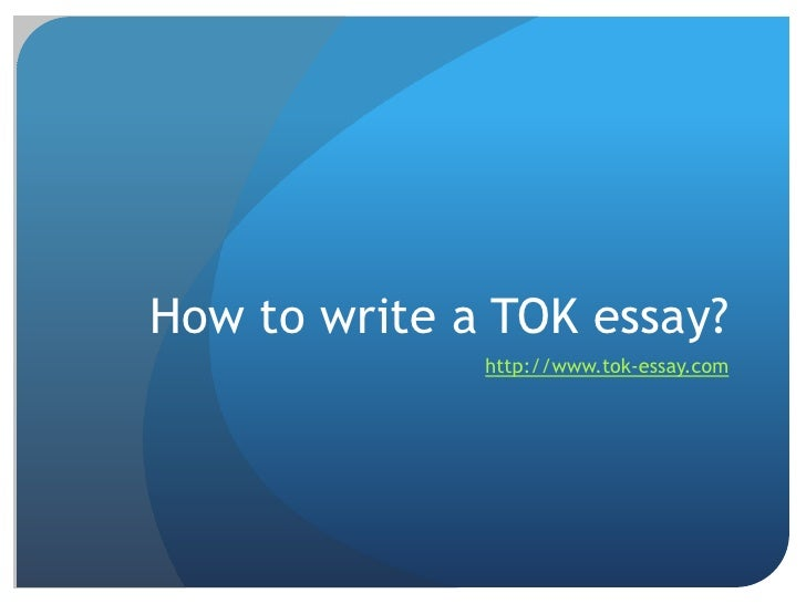 Tok essay      Essential guidelines    Tok essay   preparing with