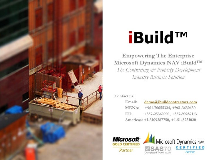 iBuild™  Empowering The EnterpriseMicrosoft Dynamics NAV iBuild™The Contracting & Property Development      Industry Busin...