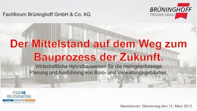 Neumünster, Donnerstag den 12. März 2015 Wirtschaftliche Hybridbauweisen für die mehrgeschossige Planung und Ausführung vo...