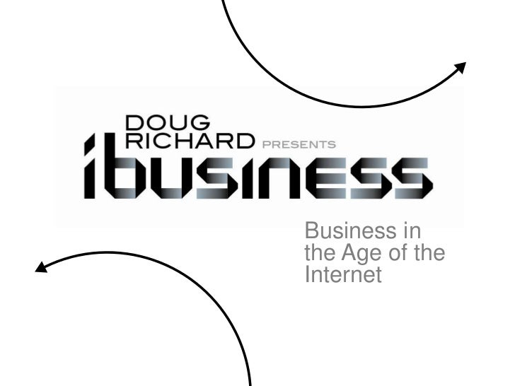 Business in the Age of the Internet<br />
