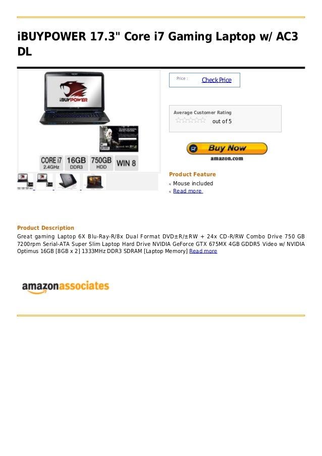 "iBUYPOWER 17.3"" Core i7 Gaming Laptop w/ AC3DL                                                        Price :             ..."