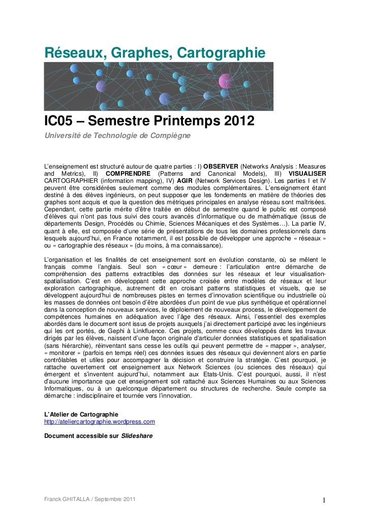 Réseaux, Graphes, CartographieIC05 – Semestre Printemps 2012Université de Technologie de CompiègneL'enseignement est struc...