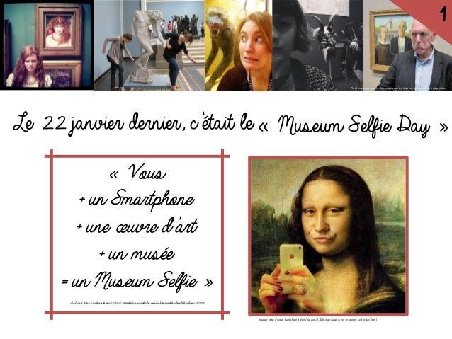 1  Toutes les sources de ces images sont indiquées sur la dernière diapositive  Le 22 janvier dernier, c'était le« Museum ...