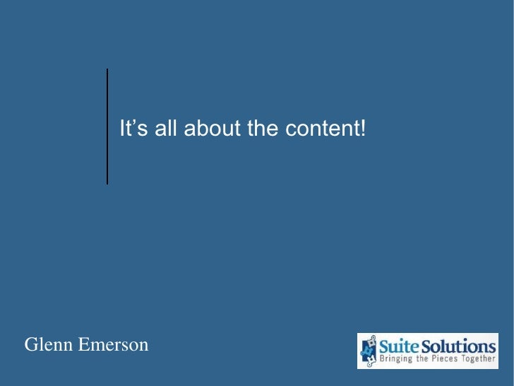 It's all about the content!<br />Glenn Emerson<br />