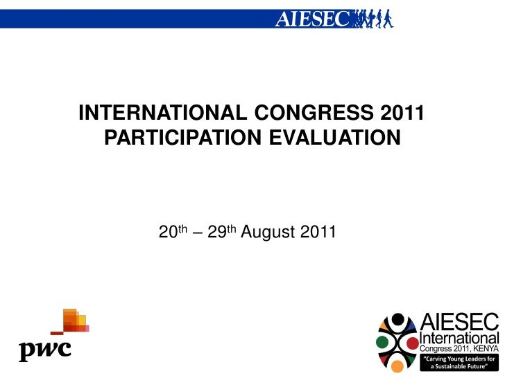 INTERNATIONAL CONGRESS 2011  PARTICIPATION EVALUATION      20th – 29th August 2011