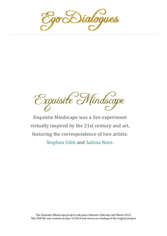 Exquisite Mindscape Exquisite Mindscape was a live experiment virtually inspired by the 21st century and art, featuring th...