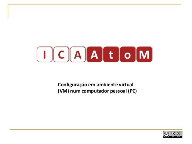 ICA-AtoM - Configuração PC