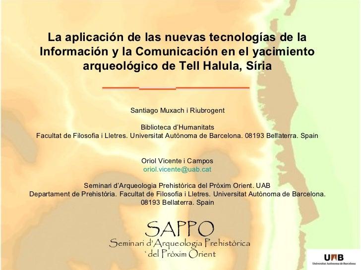La aplicación de las nuevas tecnologías de la   Información y la Comunicación en el yacimiento           arqueológico de T...
