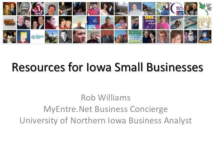 Resources for Iowa Small Businesses                 Rob Williams       MyEntre.Net Business Concierge University of Northe...