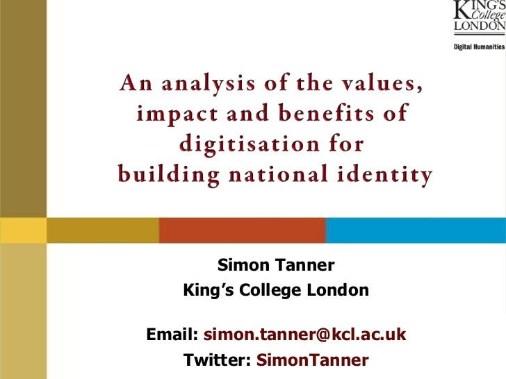 Simon Tanner    King's College LondonEmail: simon.tanner@kcl.ac.uk    Twitter: SimonTanner