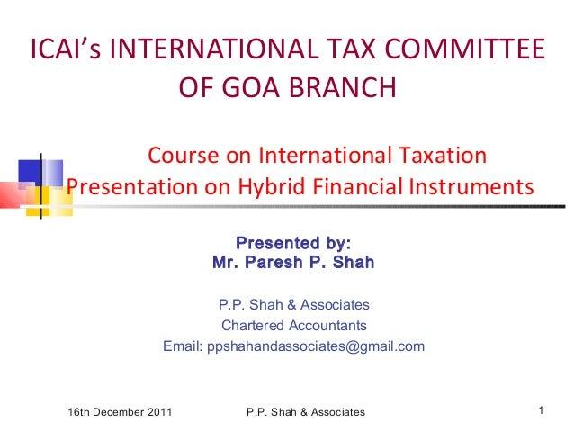 16th December 2011 P.P. Shah & Associates 1 ICAI's INTERNATIONAL TAX COMMITTEE OF GOA BRANCH Course on International Taxat...