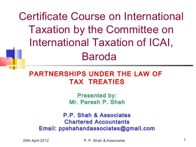 29th April 2012 P. P. Shah & Associates 1 Certificate Course on International Taxation by the Committee on International T...