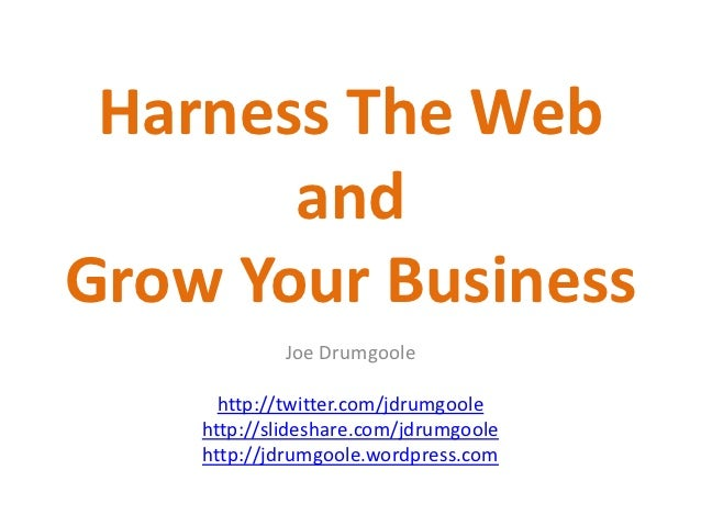 Harness the web and grow your business