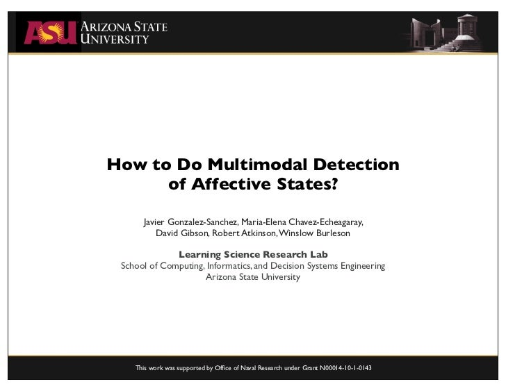 How to Do Multimodal Detection      of Affective States?      Javier Gonzalez-Sanchez, Maria-Elena Chavez-Echeagaray,     ...