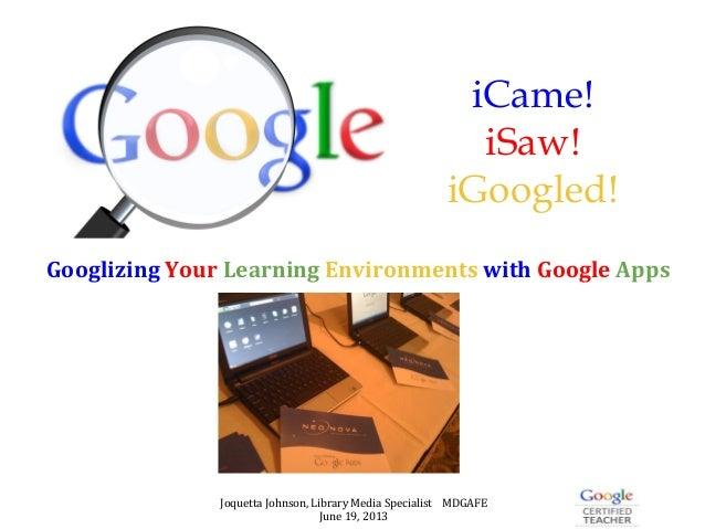 iCame iSaw iGoogled - MDGAFE