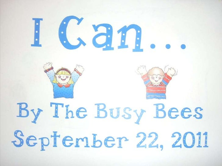 I Can... By The Busy Bees