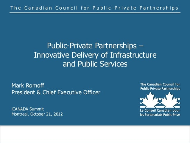 The Canadian Council for Public-Private Partnerships              Public-Private Partnerships –           Innovative Deliv...