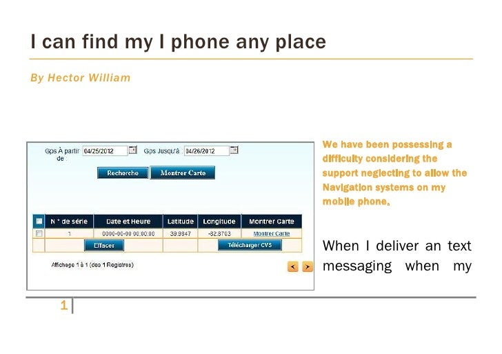 I can find my I phone any placeBy Hector William                              We have been possessing a                   ...