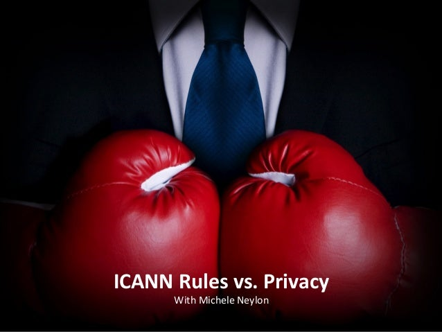 ICANN	   Rules	   vs.	   Privacy	    With	   Michele	   Neylon